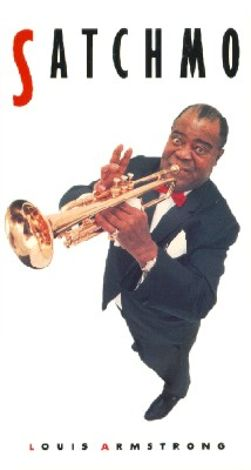 Satchmo:  Louis Armstrong