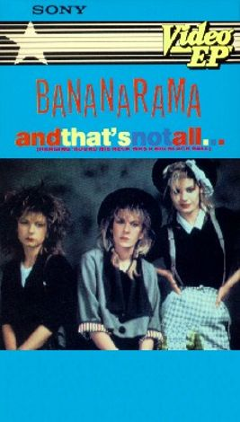 Bananarama: And That's Not All...