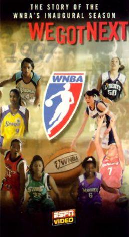 WNBA: We Got Next - The Story of the WNBA's Inaugural Season