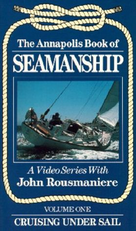 Annapolis Book of Seamanship, Vol. 2: Heavy Weather Sailing