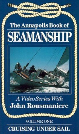 Annapolis Book of Seamanship, Vol. 2: Heavy Weather Sailing