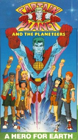 Captain Planet and the Planeteers : A Hero for Earth