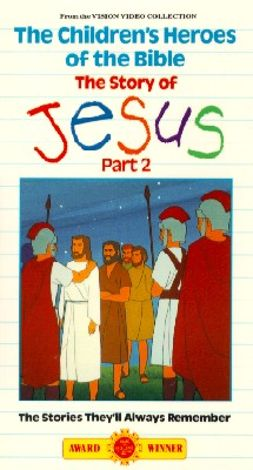 Children's Heroes of the Bible: The Story of Jesus, Part 2