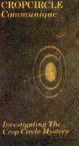 Crop Circle Communique: Investigating the Crop Circle Mysteries