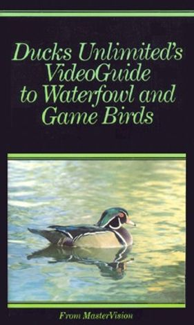 Ducks Unlimited's Videoguide to Waterfowl and Game Birds