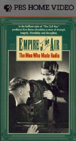 Ken Burns American Stories : Empire of the Air: The Men Who Made Radio