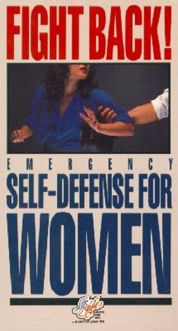 Fight Back! Emergency Self-Defense for Women