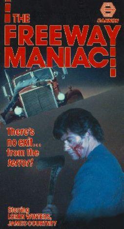 The Freeway Maniac