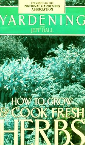 Yardening: How to Grow and Cook Fresh Herbs