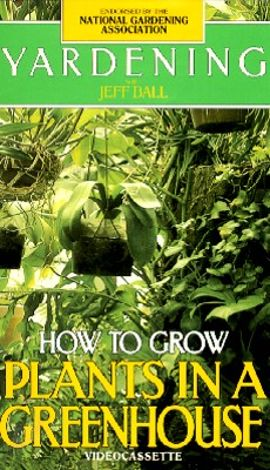 Yardening: How to Grow Plants in a Greenhouse