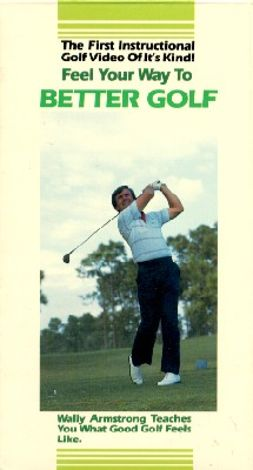 Wally Armstrong: Feel Your Way to Better Golf