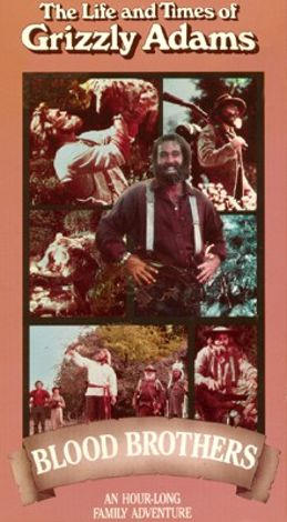 Life and Times of Grizzly Adams : Blood Brothers