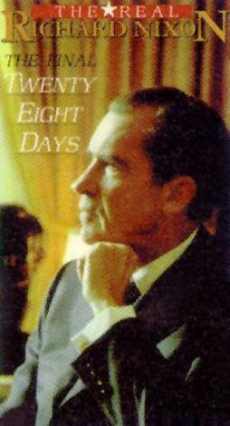 The Real Richard Nixon: The Final 28 Days