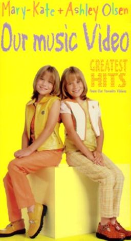 Mary-Kate + Ashley Olsen: Our Music Video - Greatest Hits