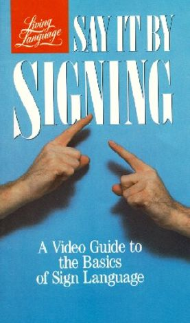 Say It by Signing: The Basics of Sign Language