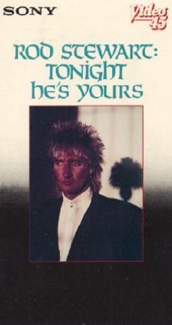 Rod Stewart: Tonight He's Yours