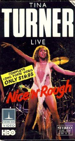 Tina Turner - Nice 'N' Rough Live