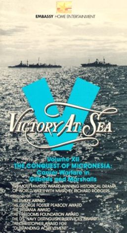 Victory at Sea : The Conquest of Micronesia