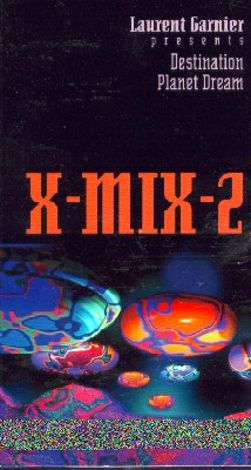 X-Mix 2: Laurent Garnier - Destination Planet Dream