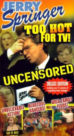 Jerry Springer: Too Hot for TV