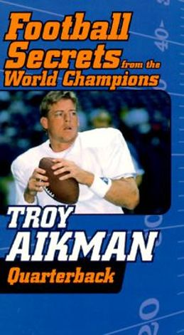 Football Secrets from the World Champions: Troy Aikman - Quarterback