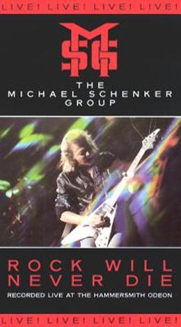 Michael Schenker Group: Rock Will Never Die
