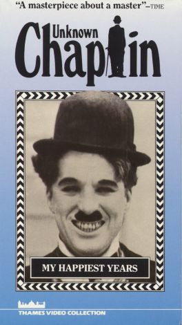 Unknown Chaplin: My Happiest Years