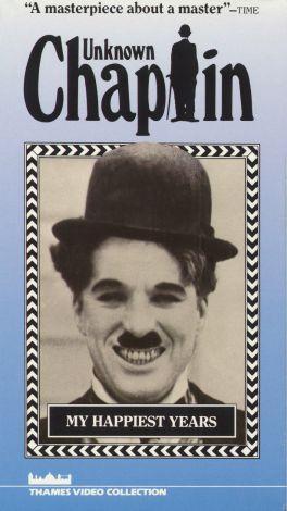 Unknown Chaplin: My Happiest Years