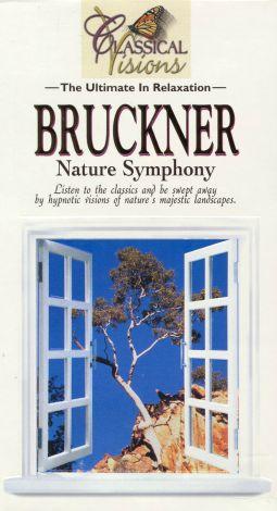 Classical Visions: Bruckner - Nature Symphony