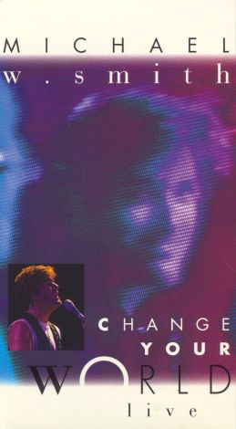 Michael W. Smith: Change Your World - Live