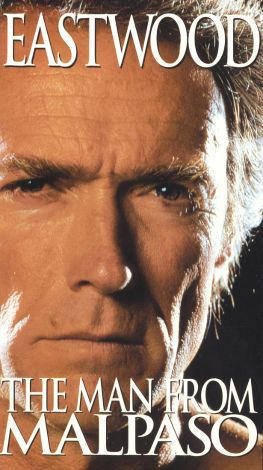 Hollywood Collection : Clint Eastwood: The Man from Malpaso