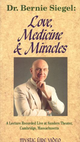 Dr. Bernie Siegel: Love, Medicine and Miracles