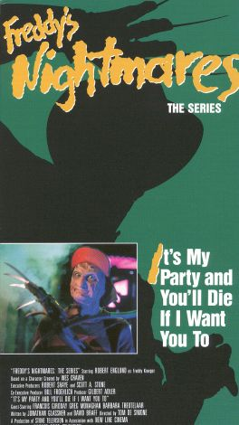 Freddy's Nightmares : It's My Party and You'll Die if I Want You To