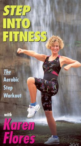 Karen Flores: Step into Fitness - The Aerobic Step Workout