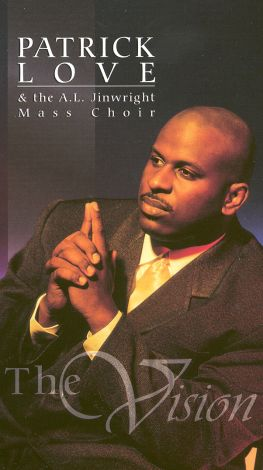 Patrick Love and the A.L. Jinwright Mass Choir: The Vision
