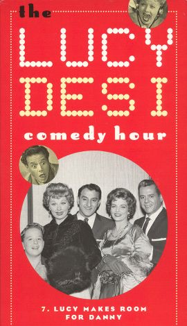 Lucy-Desi Comedy Hour : Lucy Makes Room for Danny