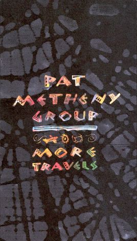 Pat Metheny: More Travels
