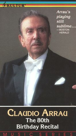 Claudio Arrau: The 80th Birthday Recital