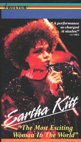 Most Exciting Woman in the World---Eartha Kitt