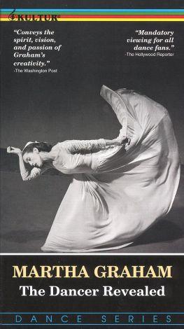 Martha Graham: The Dancer Revealed