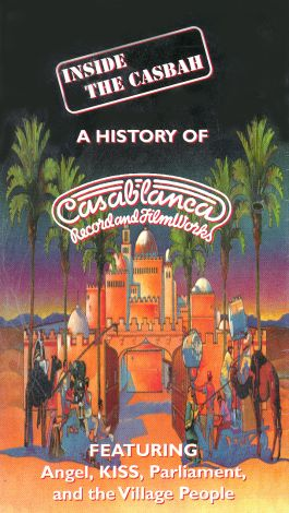 Inside the Casbah: A History of Casablanca Record and FilmWorks