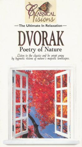 Classical Visions: Dvorak - Poetry of Nature