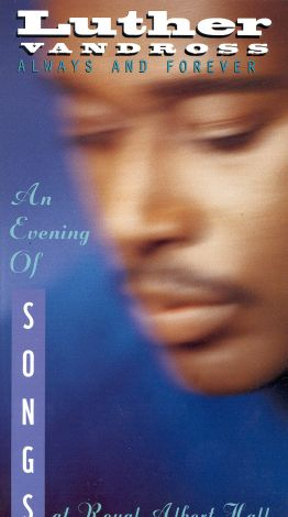Luther Vandross: Always & Forever---Evening of Song