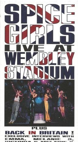 Spice Girls : Live at Wembley Stadium
