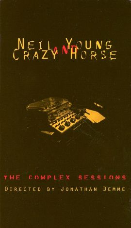 Neil Young & Crazy Horse: The Complex Sessions