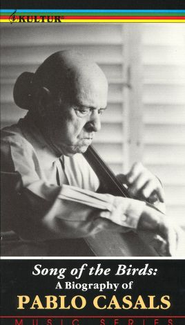 Song of the Birds: A Biography of Pablo Casals