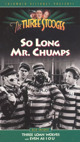 The Three Stooges : So Long, Mr. Chumps