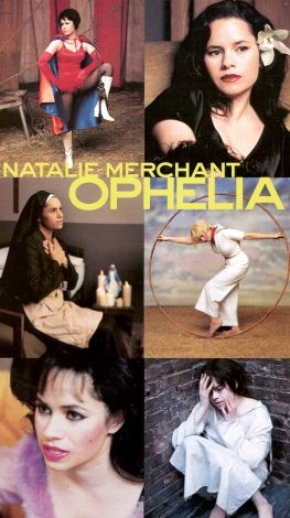 Natalie Merchant: Ophelia