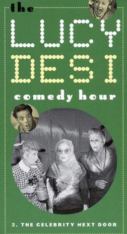 Lucy-Desi Comedy Hour : The Celebrity Next Door