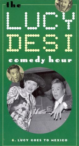 Lucy-Desi Comedy Hour : Lucy Goes to Mexico